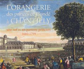 l-orangerie-des-princes-de-condE-À-chantilly-une-nef-et-un-parterre-princiers-1682-1799