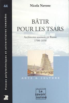 batir-pour-les-tsars-architectes-tessinois-en-russie-1700-1850