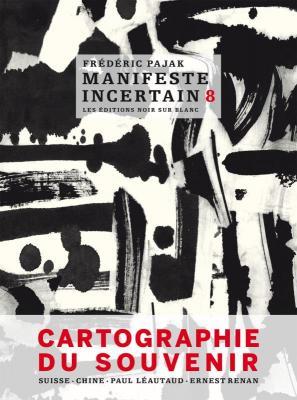 manifeste-incertain-tome-8-cartographie-du-souvenir-suisse-chine-paul-lEautaud-ernest-renan