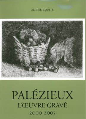 palezieux-l-oeuvre-grave-2000-2005-catalogue-raisonne-vol-5