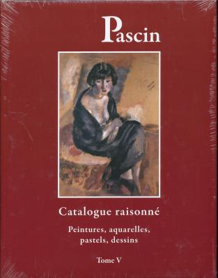 catalogue-raisonne-pascin-tome-v-peintures-aquarelles-pastels-dessins