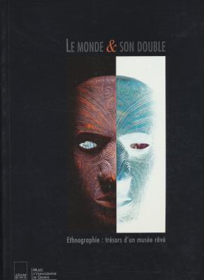 le-monde-son-double-ethnographie-trEsors-d-un-musEe-rEvE-