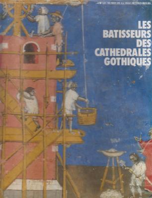 les-batisseurs-des-cathedrales-gothiques-
