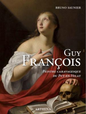 guy-franÇois-vers-1578-1650-peintre-caravagesque-du-puy-en-velay