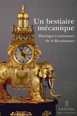 un-bestiaire-mEcanique-horloges-À-automates-de-la-renaissance-1580-1640