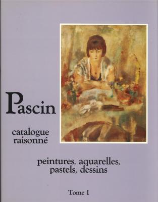 pascin-catalogue-raisonne-tome-1-peintures-aquarelles-pastels-dessins-