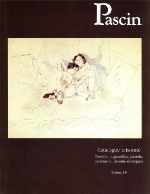 pascin-dessins-aquarelles-pastels-catalogue-raisonne-tome-iv