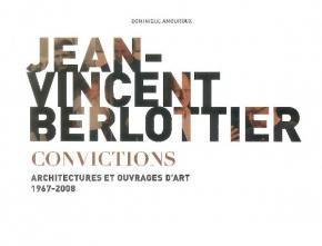jean-vincent-berlottier-convictions-architectures-et-ouvrages-d-art-1967-2008