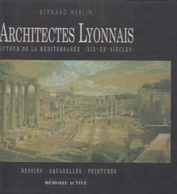 architectes-lyonnais-autour-de-la-mEditerranEe-xix-xxE-siEcles-