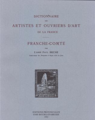dictionnaire-des-artistes-et-ouvriers-d-art-de-la-france-franche-comtE