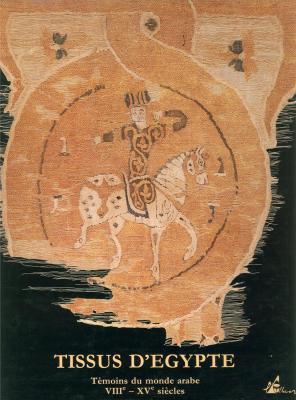 tissus-d-egypte-tEmoins-du-monde-arabe-viiie-xve-siEcles-collection-bouvier-