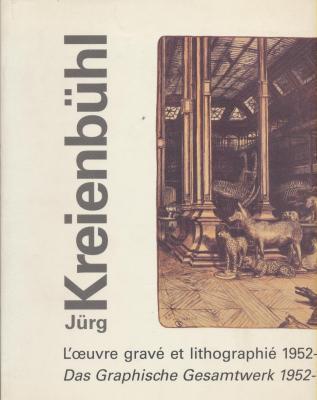 jUrg-kreienbUhl-l-oeuvre-gravE-et-lithographiE-1952-1997-das-graphische-gesamtwerk