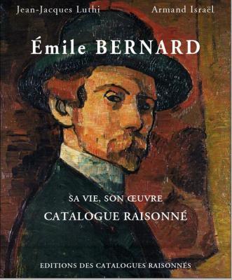 Emile-bernard-sa-vie-son-oeuvre-catalogue-raisonnE