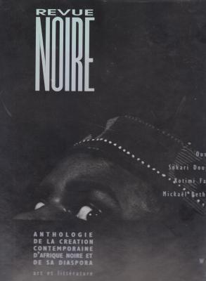 revue-noire-anthologie-de-la-crEation-contemporaine-d-afrique-noire-et-de-sa-diaspora-volume-1-