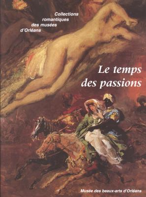 le-temps-des-passions-collections-romantiques-des-musees-d-orleans