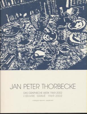 jan-peter-thorbecke-l-oeuvre-gravE-1969-2002-catalogue-raisonnE-supplEment