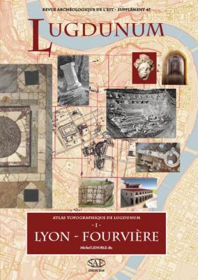 atlas-topographique-de-lugdunum-1-lyon-fourviEre
