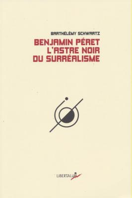 benjamin-pEret-l-astre-noir-du-surrEalisme
