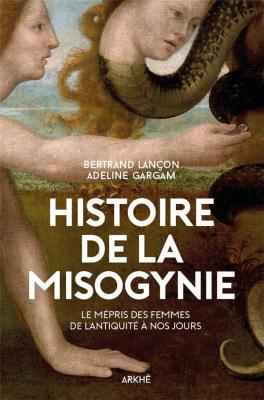 histoire-de-la-misogynie-le-mEpris-des-femmes-de-l-antiquitE-À-nos-jours
