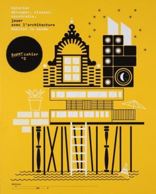 jouer-avec-l-architecture-super-cahier-n°-2