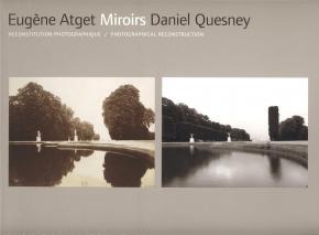 eugene-atget-daniel-quesney-miroirs-reconstitution-photographique-