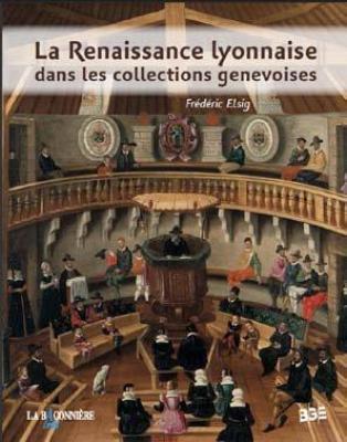 la-renaissance-lyonnaise-dans-les-collections-publiques-genevoises