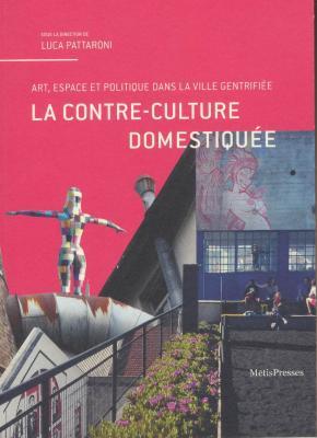 la-contre-culture-domestiquEe-art-espace-et-politique-dans-la-ville-gentrifiEe
