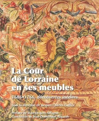 la-cour-de-lorraine-en-ses-meubles-1686-1766-decouvertes-inedites-