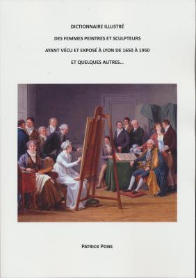 dictionnaire-illustrE-des-femmes-peintres-et-sculpteurs-ayant-vEcu-et-exposE-À-lyon-de-1650-À-1950
