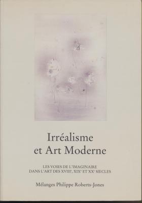 irrealisme-et-art-moderne-les-voies-de-l-imaginaire-dans-l-art-des-xviiie-xixe-et-xxe-siEcles