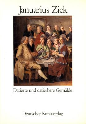 januarius-zick-1730-1797-datierte-und-datierbare-gemalde-