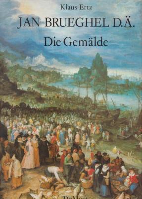 jan-brueghel-der-Ältere-die-gemÄlde-mit-kritischem-oeuvrekatalog