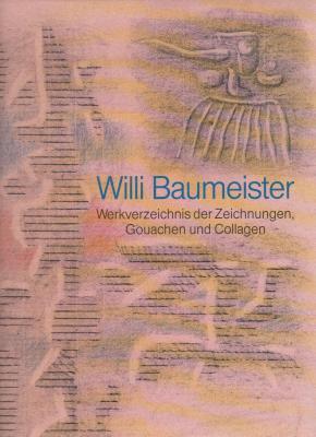 willi-baumeister-werkverzeichnis-der-zeichnungen-gouachen-und-collagen-