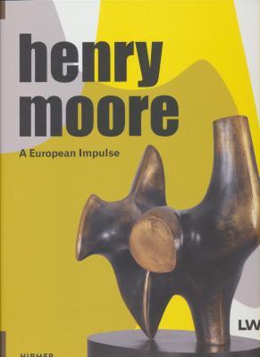 henry-moore-a-european-impulse