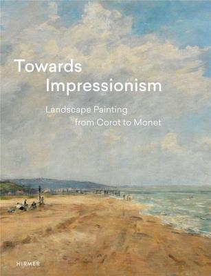 towards-impressionism-landscape-painting-from-corot-to-monet