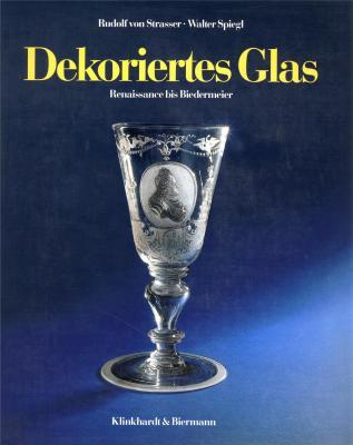 dekoriertes-glas-renaissance-bis-biedermeier-meister-und-werkstÄtten-katalog-raisonne-der-sammlun