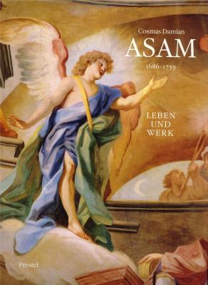 cosmas-damian-asam-1686-1739-leben-und-werk-