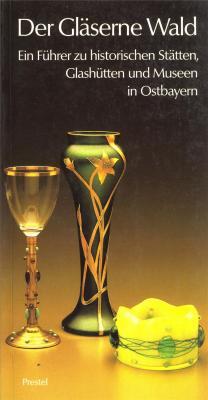 der-glaserne-wald-glaskultur-im-bayerischen-und-oberpfalzer-wald-