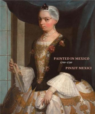 painted-in-mexico-1700-1790-pinxit-mexici