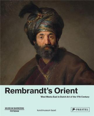 rembrandt-s-orient-west-meets-east-in-dutch-art-of-the-seventeenth-century