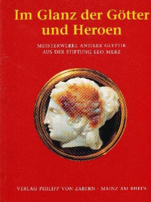 im-glanz-der-gotter-und-heroen-meisterwerke-antiker-glyptik-aus-der-stiftung-leo-merz-