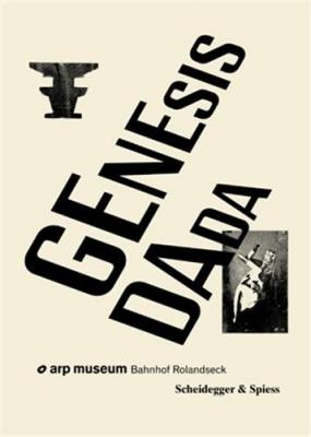 genesis-dada-100-years-of-dada-zurich