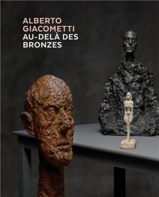 alberto-giacometti-au-delÀ-des-bronzes