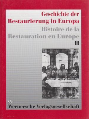 geschichte-der-restaurierung-in-europa-histoire-de-la-restauration-en-europe-