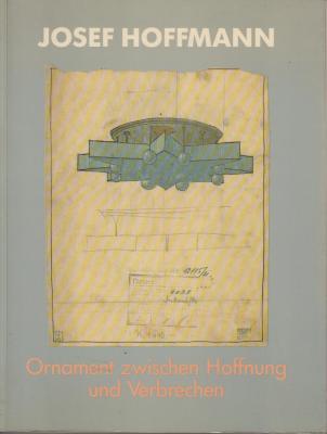 josef-hoffmann-1870-1956-ornament-zwischen-hoffnung-und-verbrechen-