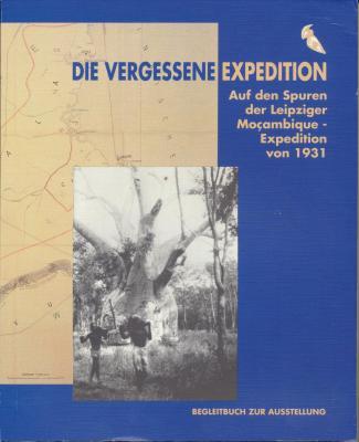 die-vergessene-expedition-auf-den-spuren-der-leipziger-mocambique-expedition-von-1931-