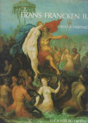 frans-francken-der-jUngere-1581-1642-die-gemÄlde-mit-kritischem-oeuvrekatalog