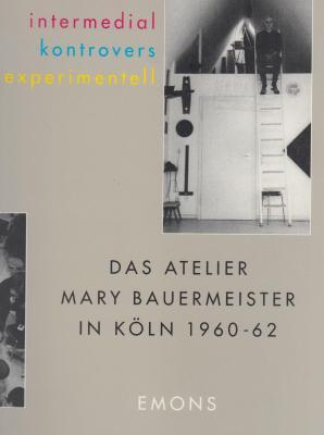intermedial-kontrovers-experimentell-das-atelier-mary-bauermeister-in-kOln-1960-62