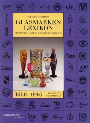 glasmarken-lexikon-1600-1945-signaturen-fabrik-und-handelsmarken-europa-und-nordamerika-