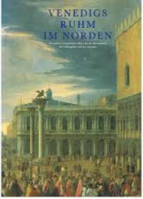 venedigs-ruhm-im-norden-die-grossen-venezianischen-maler-des-18-jahrhunderts-ihre-auftraggeber